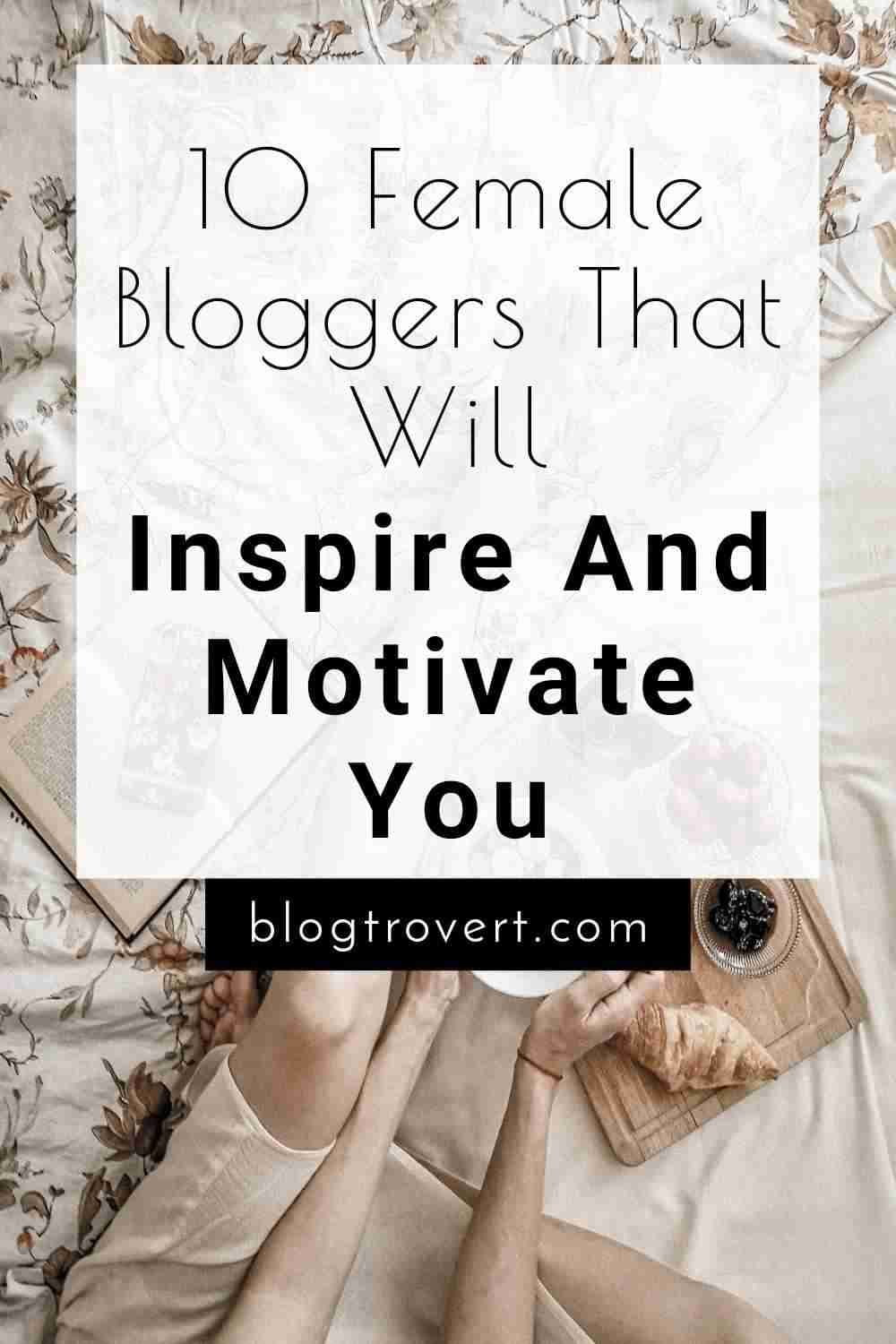 Female Bloggers To Inspire You